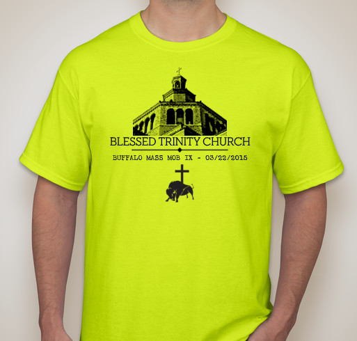 A t-shirt created by Buffalo Mass Mob for Blessed Trinity, with proceeds going to our parish.